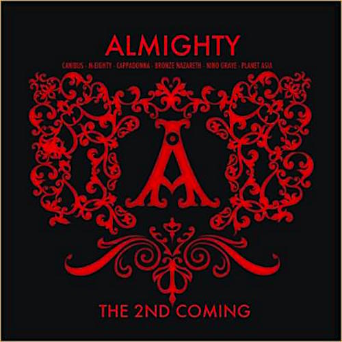 The 2nd Coming (with Bronze Nazareth, Canibus, M-Eighty, Nino Grave & Planet Asia, as The Almighty) (2013)