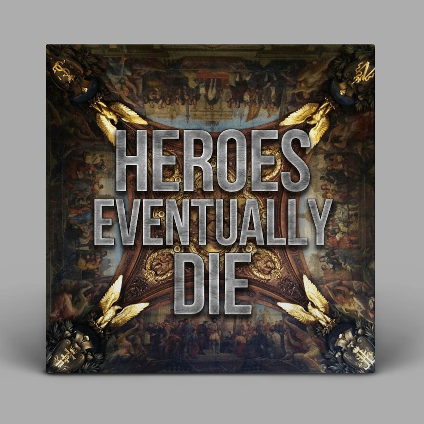 Heroes Eventually Die | CD Cover